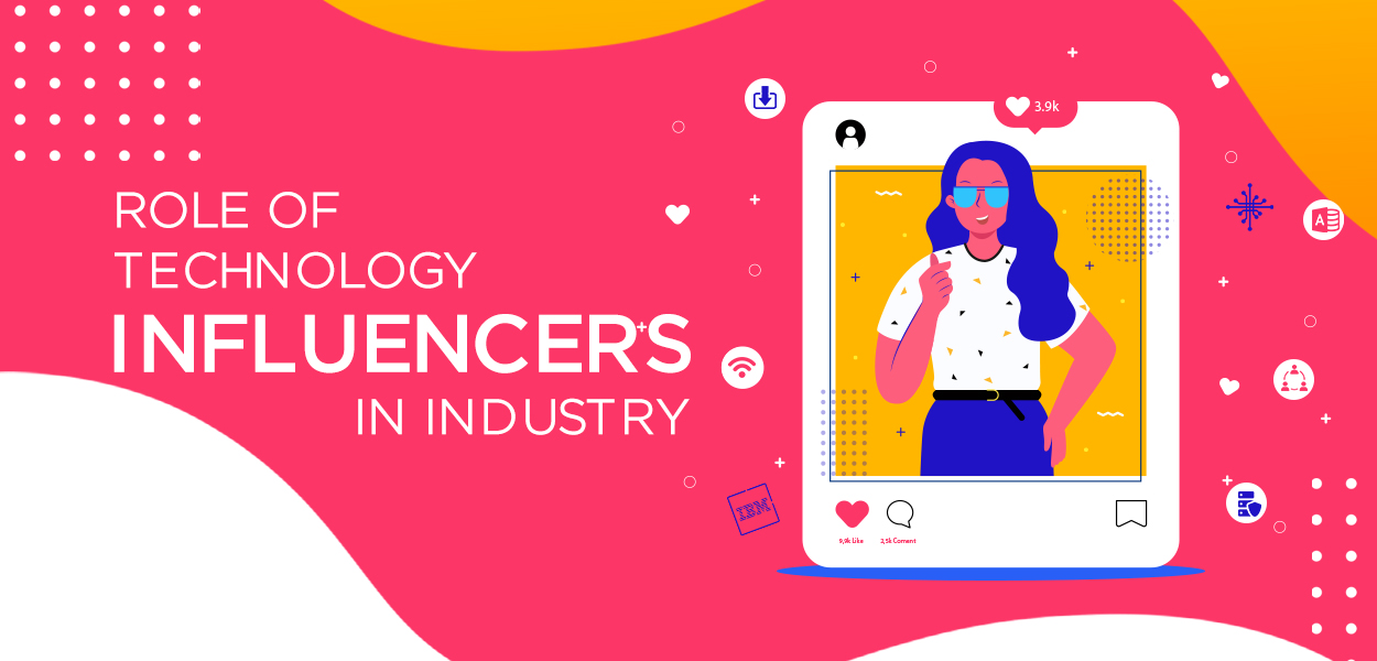 Role of Technology Influencers