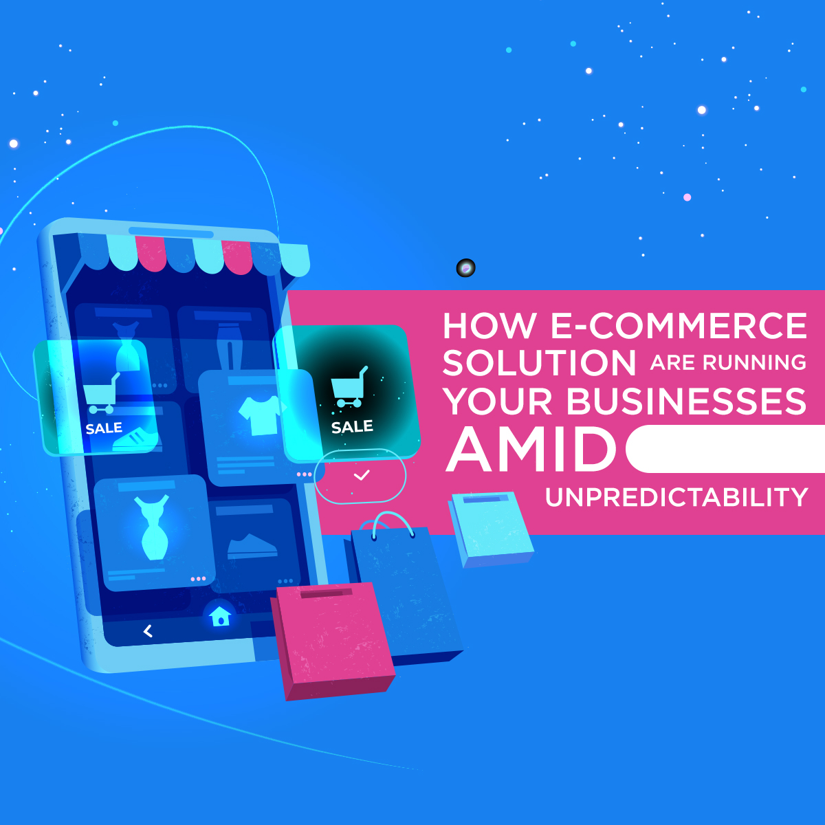 Banner how ecommerce solution are running your businesses amid unpredictability