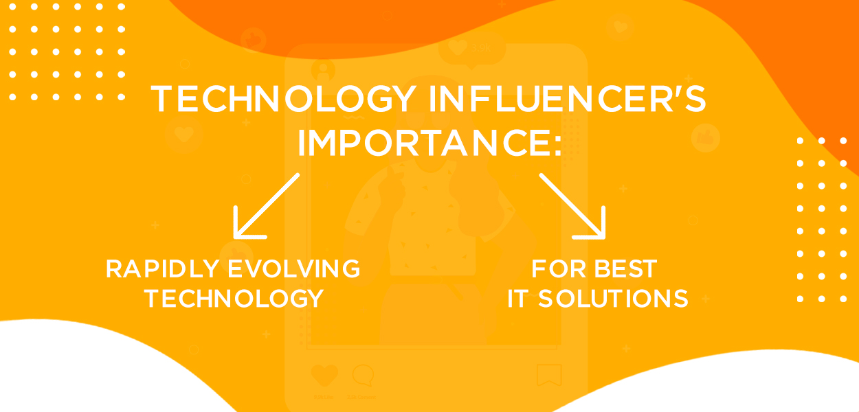 Role of Technology Influencers --